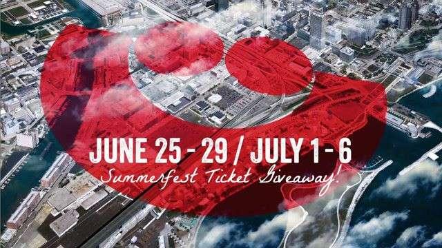 Summerfest 2014 Ticket Giveaway