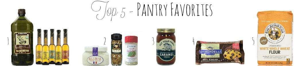 Top 5 Pantry Favorites