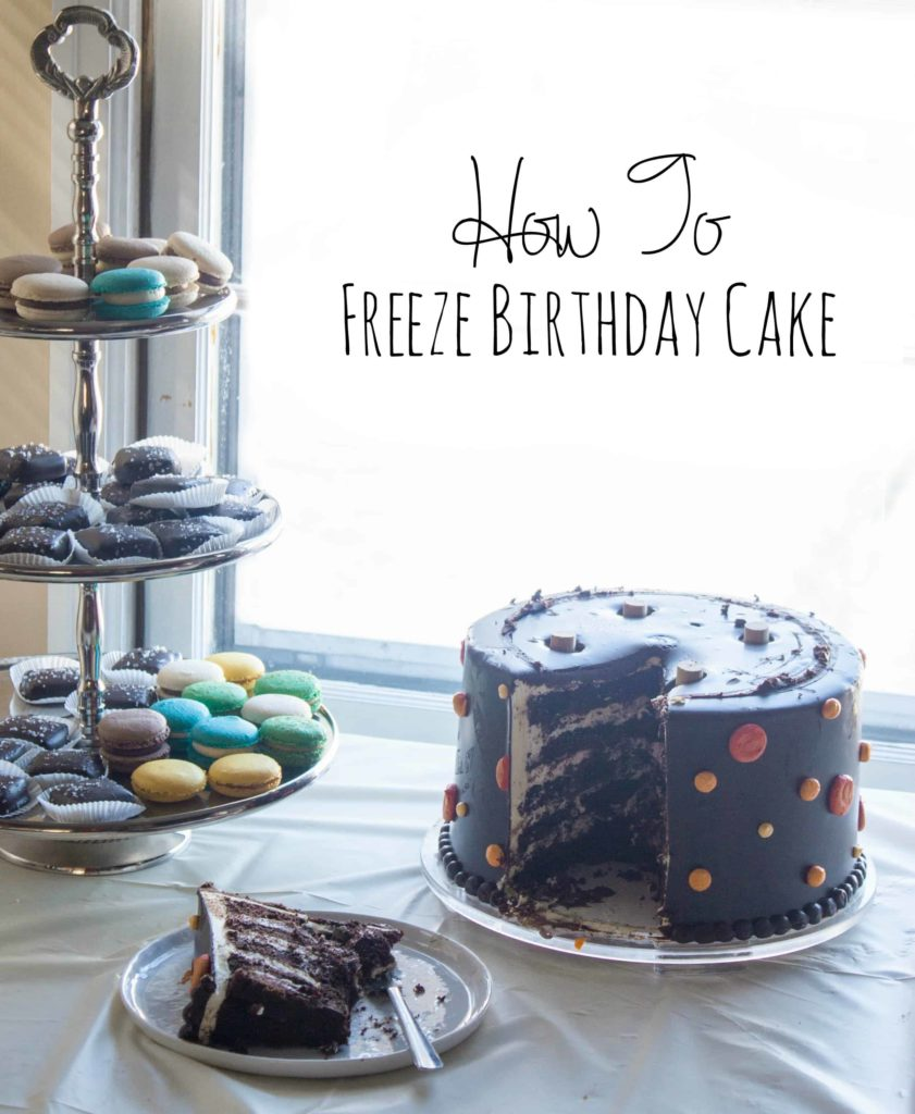 How to freeze birthday cake