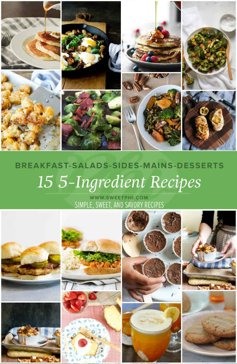 15 5-ingredient recipes for breakfast sides mains and desserts from the @Sweetphi cookbook #sweetphicookbook