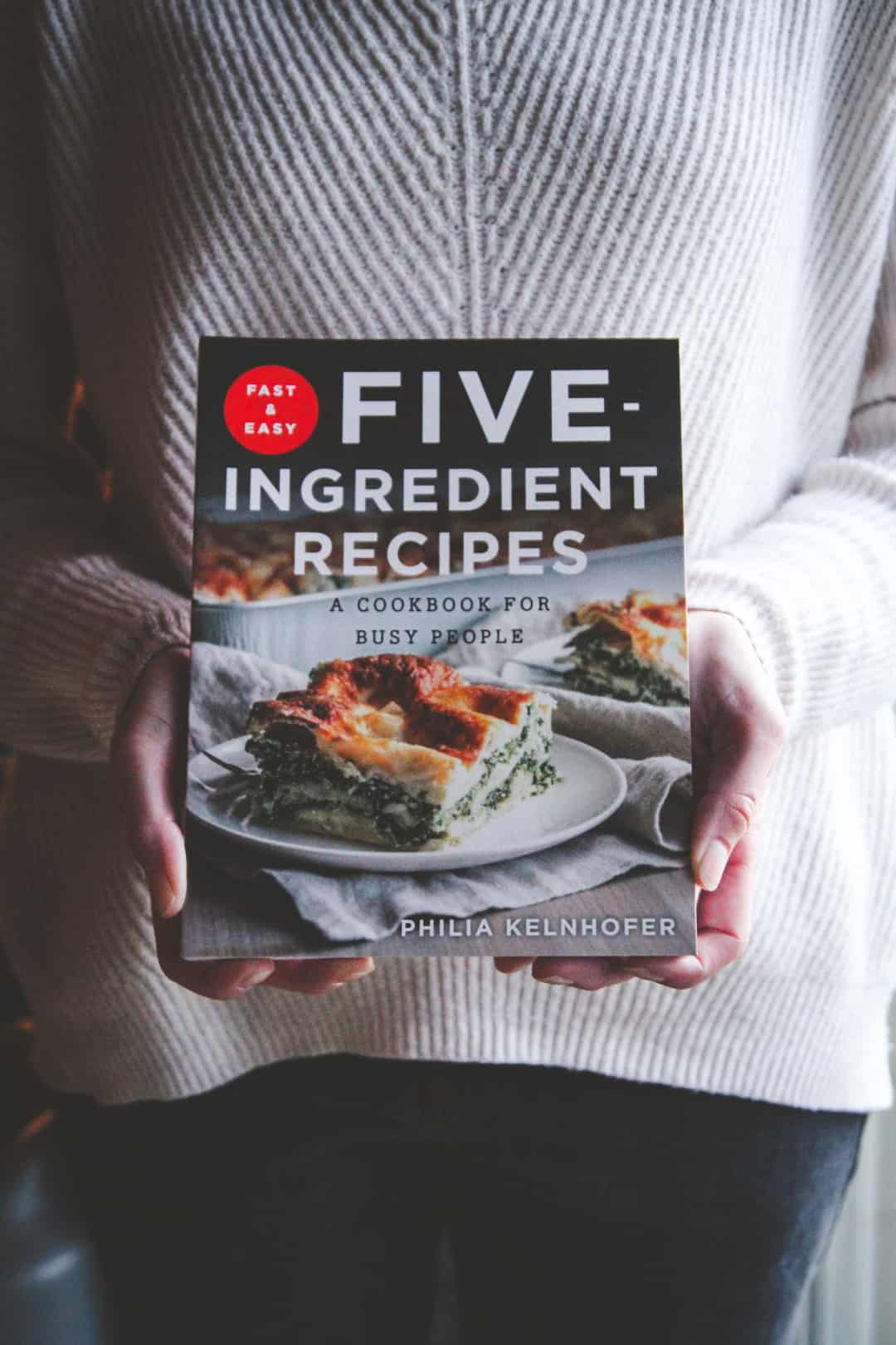 Fast and Easy Five-ingredient recipes by Philia Kelnhofer cookbook
