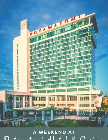 A Weekend at Potawatomi Hotel & Casino in Milwaukee